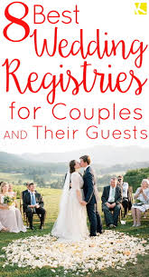 best registries for wedding top 8 wedding registries that give you major perks the krazy