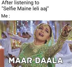 Selfie Meme Funny - 24 dhinchak pooja selfie maine leli aaj meme that you can t miss
