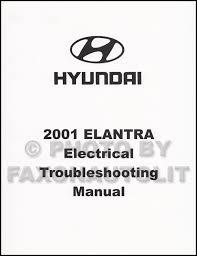 2001 hyundai elantra manual 2001 hyundai elantra electrical troubleshooting manual factory reprint
