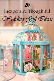 thoughtful wedding gifts 20 inexpensive thoughtful wedding gift ideas frugal2fab