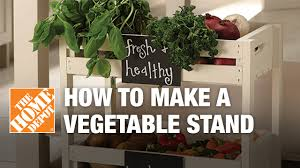 Make A Vegetable Garden by How To Make A Vegetable Stand Youtube