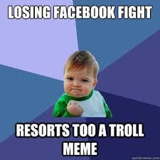 Facebook Troll Meme - losing facebook fight resorts too a troll meme success kid