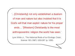 themes in god are not to blame lynn white is christianity to blame for our ecological crisis