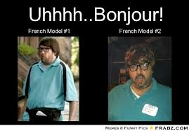 French Memes - frabz uhhhhbonjour french model 1 french model 2 67d464