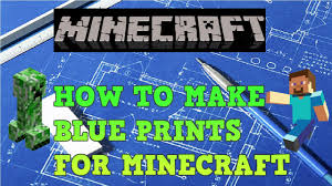 how to make blueprints for minecraft youtube