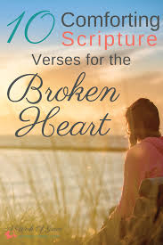 Scripture Verses On Comfort 10 Comforting Scripture Verses For The Broken Heart A Work Of Grace