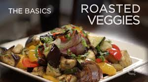 Mediterranean Style Roasted Vegetables Roasted Vegetables The Basics Youtube