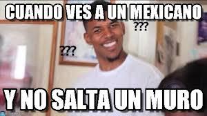 Meme Mexicano - cuando ves a un mexicano negro confundido meme en memegen