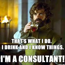 Tyrion Meme - consultant tyrion meme on imgur