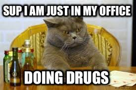 Sup Meme - meme faces sup i am just in my office doing drugs