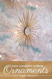 mini sunburst mirror ornaments the gathered home