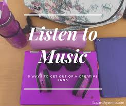 5 ways to get out of a u0027creative funk u0027 lost with yvonne