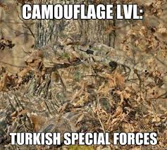 Turkish Meme - camouflage lvl turkish special for forces funny meme