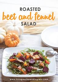 roasted beet and fennel salad delicious fall salad recipe