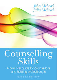 Difference Between Counselling Skills And Techniques Counselling Skills A Practical Guide For Counsellors And Helping