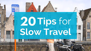 slow travel images 20 tips for slow travel first timers png