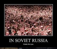 Waldo Meme - in soviet russia very demotivational demotivational posters