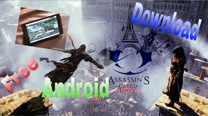 assassin u0027s creed unity download android free youtube