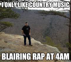Fake Country Girl Meme - i only like country music blairing rap at 4am fake redneck