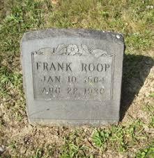 frank roop frank roop 1864 1930 find a grave memorial