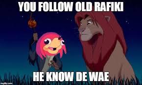 Rafiki Meme - rafiki know de way meme generator imgflip