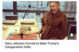 gary johnson forced to bake trump u0027s inauguration cake baked meme