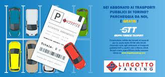 gtt uffici sei abbonato gtt parcheggia da noi 礙 gratis lingottoparking