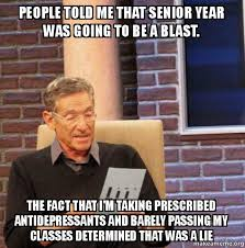 Senior Year Meme - people told me that senior year was going to be a blast the fact