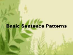 Sentence For Opulent Basic Sentence Patterns Weeheey