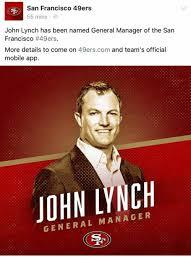 San Francisco 49ers Memes - san francisco 49ers 55 mins john lynch has been named general