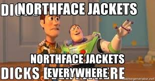 Xx Everywhere Meme Generator - northface jackets northface jackets everywhere xx everywhere