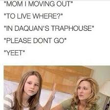 Dad Yelling At Daughter Meme - best of daquan album on imgur