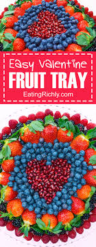 fruit treats easy fruit tray healthy valentines day treats richly
