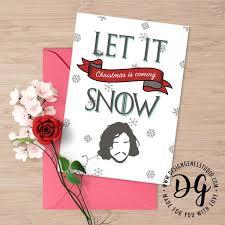 printable game of thrones christmas card jon snow card let it