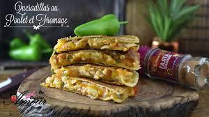 amour de cuisine de soulef recette quesadillas au poulet et fromage par soulef amour de cuisine