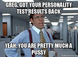 Greg Meme Images - greg got your personality test results back yeah you are pretty