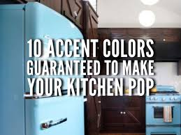 10 accent colors guaranteed to make your kitchen pop big chill