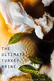 the ultimate turkey brine recipe confectionalism