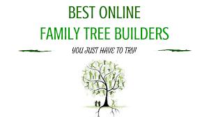 20 best online family tree builders genealogists com