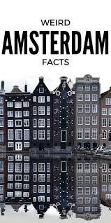 15 random interesting facts about amsterdam