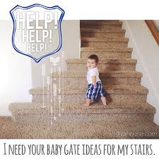 Safety Gates For Stairs With Banisters Mom Advice Needed Baby Gate Edition The R House Hope Humor