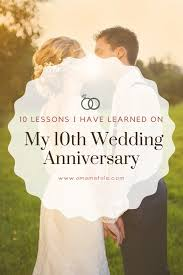 10th wedding anniversary 10 lessons i learned on my 10th wedding anniversary a tale