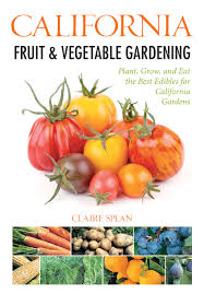 edibles fruit california fruit vegetable gardening plant grow and eat the