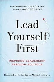 lead yourself first inspiring leadership through solitude