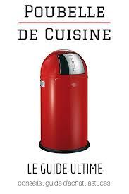 poubelle cuisine design pas cher poubelle de cuisine le guide ultime