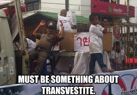 Transvestite Meme - must be something about transvestite haters gonna hate