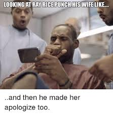 Ray Rice Memes - looking at ray rice punch his wife like and then he made her