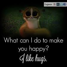 What Can I Do To Make You Happy Meme - what can i do to make you happy i like hugs 3