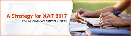 Exam Strategy for XAT      by Srinivas Akkapeddi  VistaMind FAMU Online XAT Past Years Question Papers and Answer Keys