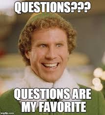 Meme Questions - buddy the elf meme imgflip